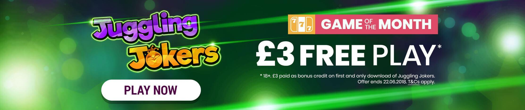 Juggling Jokers. Online slots game with £5 welcome bonus. Win up to 30 Free Spins